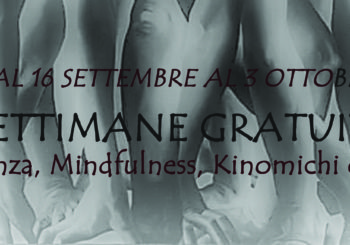 3 OPEN WEEKS Dal 16 al 3 ottobre Lezioni e Pratiche GRATUITE di Yoga, Danza, Mindfulness, Kinomichi e Pilates