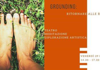 Grounding: ritornare alla terra / Teatro, Meditazione, Esplorazione Artistica